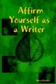 Affirm Yourself As A Writer - Klaebel, Mary - ISBN: 9781411627253
