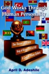 God Works Through Human Personality - Adeshile, April D. - ISBN: 9781420824797