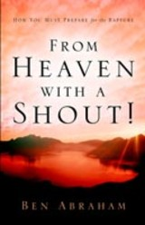 From Heaven With A Shout! - Abraham, Ben - ISBN: 9781594676178
