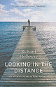 Looking In The Distance - Holloway, Richard - ISBN: 9781841956039