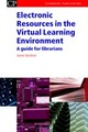 Electronic Resources In The Virtual Learning Environment - Secker, Jane (london School Of Economics, Uk) - ISBN: 9781843340591