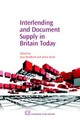 Chandos Information Professional Series, Interlending and Document Supply in Britain Today - ISBN: 9781843341406