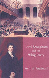 Lord Brougham And The Whig Party - Aspinall, Arthur - ISBN: 9781845880330