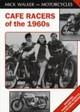 Cafe Racers Of The 1960s - Walker, Mick - ISBN: 9781872004198