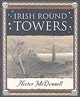 Irish Round Towers - Mcdonnell, Hector - ISBN: 9781904263319