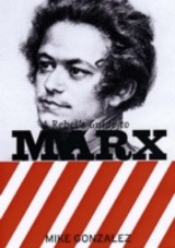 Rebel's Guide To Marx - Gonzalez, Mike - ISBN: 9781905192083