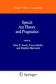 Speech Act Theory And Pragmatics - Searle, John R. (EDT)/ Kiefer, Ferenc (EDT)/ Bierwisch, Manfred (EDT) - ISBN: 9789027710437