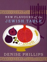 New Flavours Of The Jewish Table - Phillips, Denise - ISBN: 9780091925352