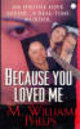 Because You Loved Me - Phelps, M. William - ISBN: 9780786017836