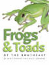 Frogs And Toads Of The Southeast - Gibbons, Whit; Dorcas, Mike - ISBN: 9780820329222