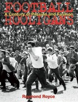 Football Hooligans - Royce, Raymond - ISBN: 9780859654074