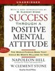 Success Through A Positive Mental Attitude - Hill, Napoleon/ Stone, W. Clement (INT)/ White, David (NRT) - ISBN: 9780743570978