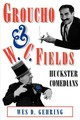 Groucho And W. C. Fields - Gehring, Wes D. - ISBN: 9781934110959