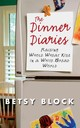Dinner Diaries - Block, Betsy - ISBN: 9781565125704