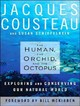 The Human, The Orchid, And The Octopus - Cousteau, Jacques/ Schiefelbein, Susan - ISBN: 9781400106080