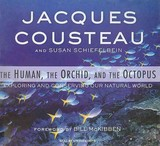 The Human, The Orchid, And The Octopus - Cousteau, Jacques/ Schiefelbein, Susan/ McKibben, Bill (FRW)/ Hoye, Stephen (NRT) - ISBN: 9781400136087