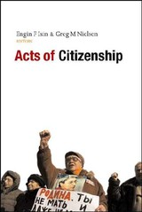 Acts Of Citizenship - Isin, Engin F. (EDT)/ Nielsen, Greg Marc (EDT) - ISBN: 9781842779514