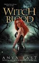 Witch Blood - Bast, Anya - ISBN: 9780425220436