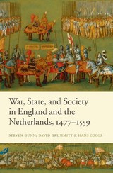 War, State, And Society In England And The Netherlands 1477-1559 - Gunn, Steven; Grummitt, David; Cools, Hans - ISBN: 9780199207503