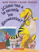 Como Van A La Escuela Los Dinosaurios? / How Do Dinosaurs Go To School? - Yolen, Jane/ Teague, Mark (ILT) - ISBN: 9780545002295