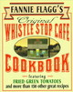Fannie Flagg's Original Whistle Stop Cafe Cookbook - Flagg, Fannie - ISBN: 9780449910283