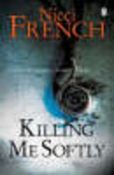Killing Me Softly - French, Nicci - ISBN: 9780141034195