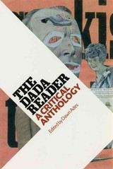 The Dada Reader - Ades, Dawn (EDT) - ISBN: 9780226006970