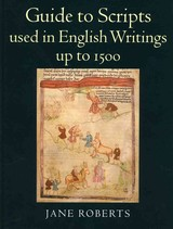 A Guide To Scripts Used In English Writings Up To 1500 - Roberts, Janet - ISBN: 9780712348843