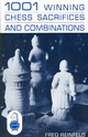 One Thousand And One Winning Chess Sacrifices And Combinations - Reinfeld, Fred - ISBN: 9780879801113