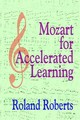 Mozart For Accelerated Learning - Roberts, Roland - ISBN: 9781899836611