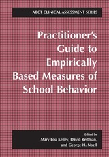 Practitioner's Guide To Empirically Based Measures Of School Behavior - Kelley, Mary Lou (EDT)/ Reitman, David (EDT)/ Noell, George (EDT) - ISBN: 9780306472671