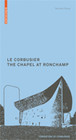 Le Corbusier The Chapel At Ronchamp - Pauly, Daniele - ISBN: 9783764382322