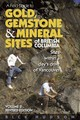 A Field Guide To Gold, Gemstone And Mineral Sites Of British Columbia - Hudson, Rick - ISBN: 9781550173536