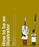 How To Be An Illustrator - Rees, Darrel - ISBN: 9781856695305