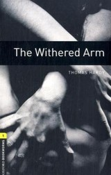 Oxford Bookworms Library: Level 1:: The Withered Arm - Bassett, Jennifer; Hardy, Thomas - ISBN: 9780194789257