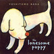 Lonesome Puppy - Nara, Yoshitomo - ISBN: 9780811856409