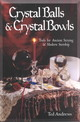 Crystal Balls And Crystal Bowls - Andrews, Ted - ISBN: 9781567180268