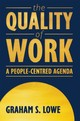 Quality Of Work - Lowe, Graham S. - ISBN: 9780195414790