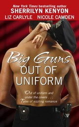 Big Guns Out Of Uniform - Kenyon, Sherrilyn; Carlyle, Liz; Camden, Nicole - ISBN: 9781416509677