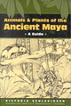 Animals And Plants Of The Ancient Maya - Schlesinger, Victoria - ISBN: 9780292777606