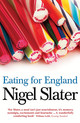 Eating For England - Slater, Nigel - ISBN: 9780007199471