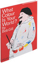 What Colour Is Your World? - Gill, Bob - ISBN: 9780714848501