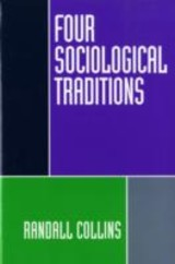 Four Sociological Traditions - Collins, Randall (professor Of Sociology, Professor Of Sociology, University Of California, Riverside) - ISBN: 9780195082081
