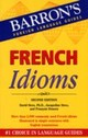 French Idioms - Sices, David/ Sices, Jacqueline B./ Denoeu, Francois - ISBN: 9780764135583
