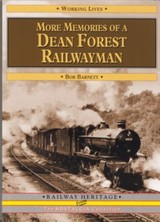 More Memories Of A Dean Forest Railwayman - Barnett, Bob - ISBN: 9781857943085