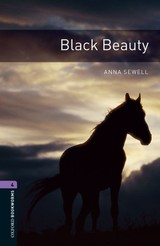 Oxford Bookworms Library: Level 4:: Black Beauty - Sewell, Anna; Escott, John - ISBN: 9780194791663