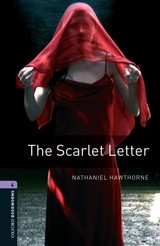 Oxford Bookworms Library: Level 4:: The Scarlet Letter - Hawthorne, Nathaniel; Escott, John - ISBN: 9780194791830