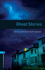 Oxford Bookworms Library: Level 5:: Ghost Stories - Border, Rosemary - ISBN: 9780194792257