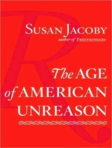 The Age Of American Unreason - Jacoby, Susan/ Campbell, Cassandra (NRT) - ISBN: 9781400137329