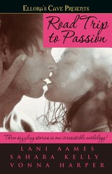 Road Trip To Passion - Harper, Vonna; Aames, Lani; Kelly, Sahara - ISBN: 9781416576624